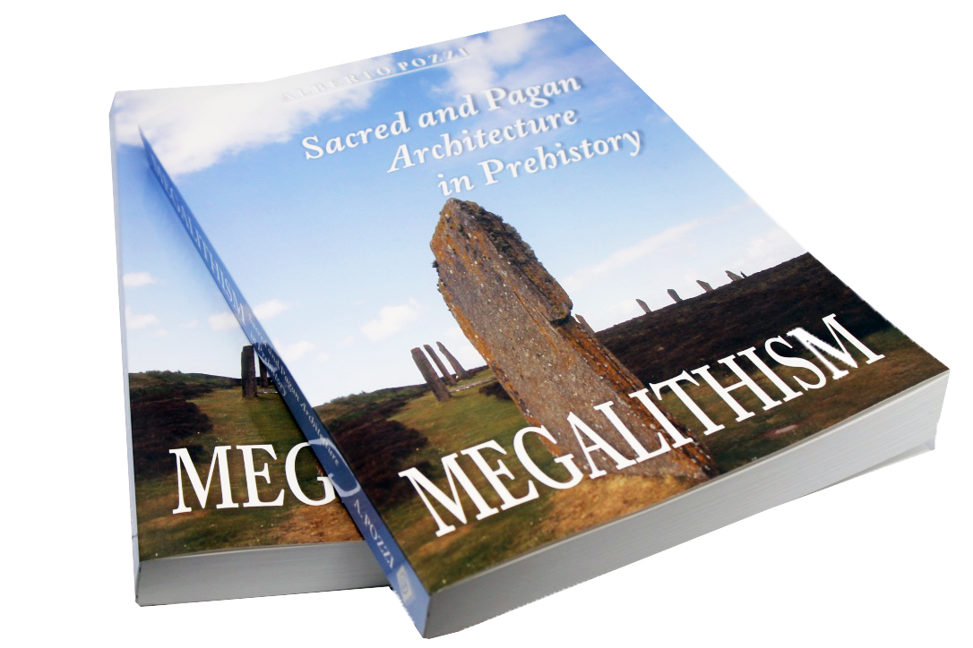 Alberto Pozzi - Megalithism - Sacred and Pagan Architecture in Prehistory - the book